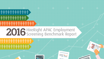 2016 HireRight APAC Employment Screening Benchmark Report