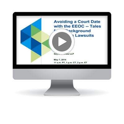Avoiding a Court Date with the EEOC - Tales from Background Checking Lawsuits