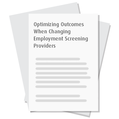 Optimizing Outcomes When Changing Employment Screening Providers