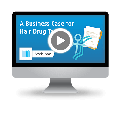 A Business Case for Hair Testing Webinar