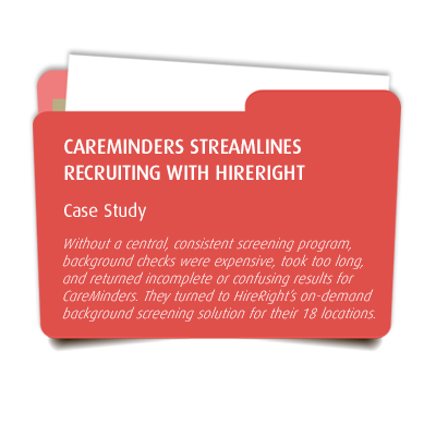 CareMinders Streamlines Recruiting with HireRight