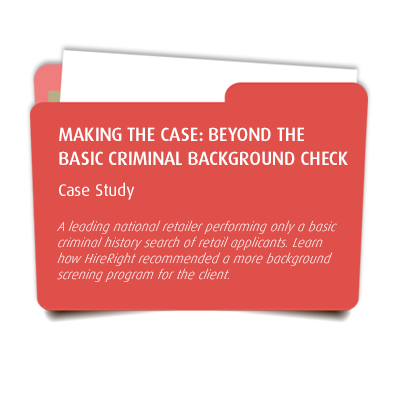 Making the Case: Beyond the Basic Criminal Background Check