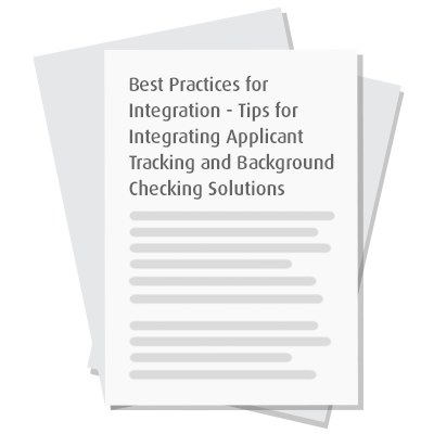 Best Practices for Integration - Tips for Integrating Applicant Tracking and Background Checking Solutions