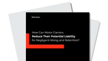 How Can Motor Carriers Reduce Their Potential Liability for Negligent Hiring and Retention?