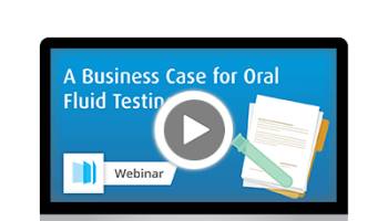 A Business Case for Oral Fluid Testing - Webinar