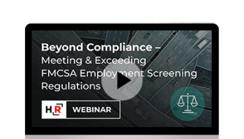 Beyond Compliance - Meeting & Exceeding FMCSA Employment Screening Regulations