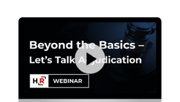 Webinar: Beyond the Basics – Let's Talk Adjudication