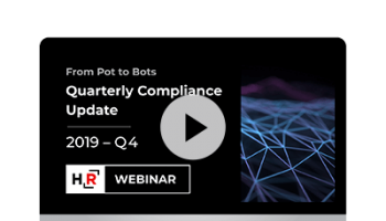 Q4 Compliance Update Webinar: From Pot to Bots - 2019 In Review
