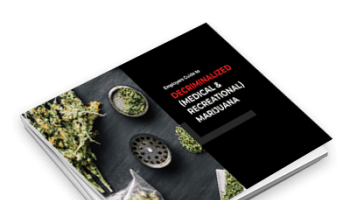 Employers Guide to Decriminalized (Medical & Recreational) Marijuana