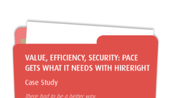 Value, Efficiency, Security: PACE Gets What It Needs with HireRight