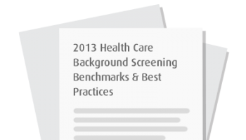 2013 Health Care Background Screening Benchmarks & Best Practices