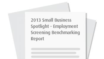 2013 Small Business Spotlight – Employment Screening Benchmarking Report