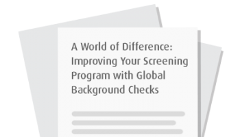 A World of Difference: Improving Your Screening Program with Global Background Checks