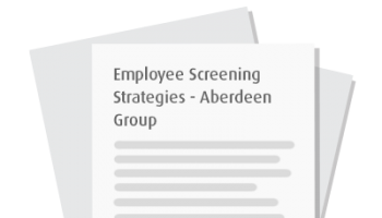 Employee Screening Strategies - Aberdeen Group