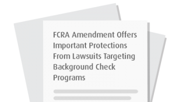 FCRA Amendment Offers Protections From Background Check Lawsuits