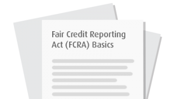 Fair Credit Reporting Act (FCRA) Basics