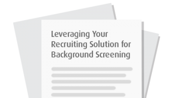 Leveraging Your Recruiting Solution for Background Screening