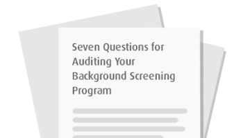 Seven Questions for Auditing Your Background Screening Program