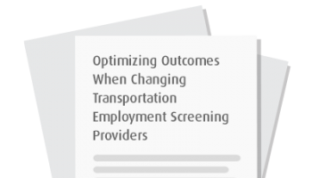Optimizing Outcomes When Changing Transportation Employment Screening Providers