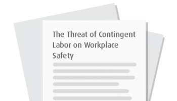 The Threat of Contingent Labor on Workplace Safety