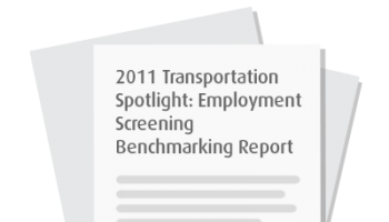 2011 Transportation Spotlight: Employment Screening Benchmarking Report