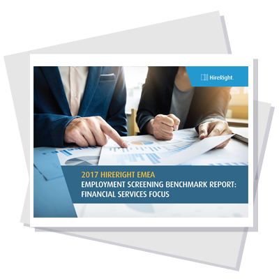 Financial Services Focus: 2017 HireRight EMEA Employment Screening Benchmark Report