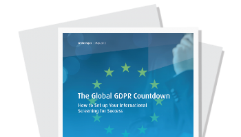 The Global GDPR Countdown - How to Set up Your International Screening for Success