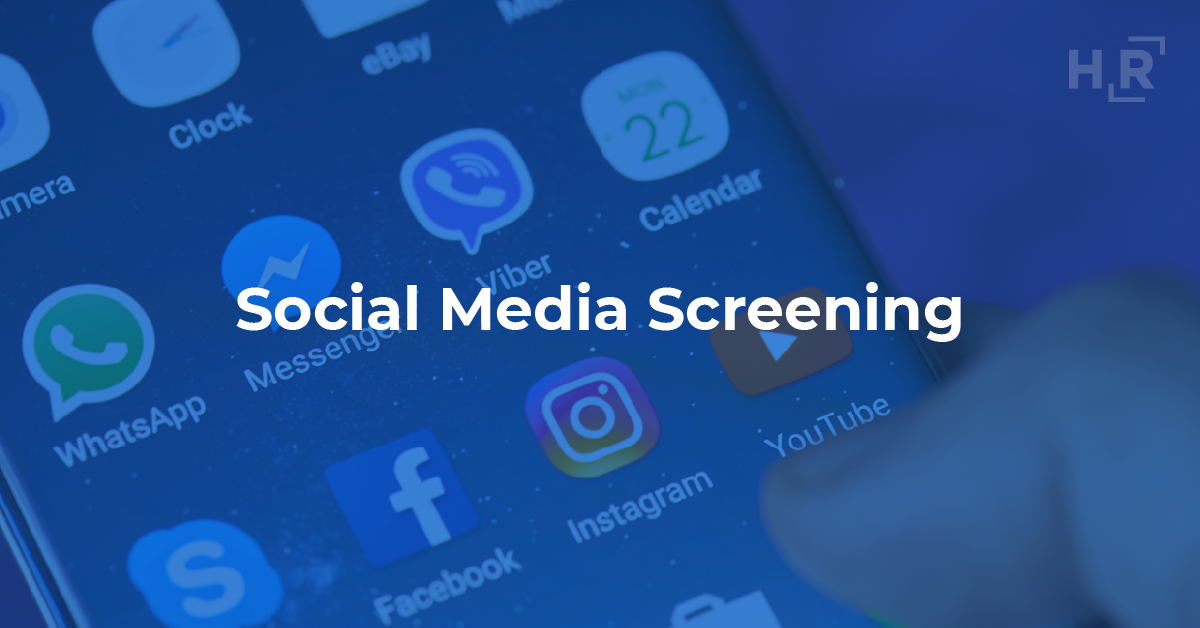 Social Media Screening - HireRight blog 2019